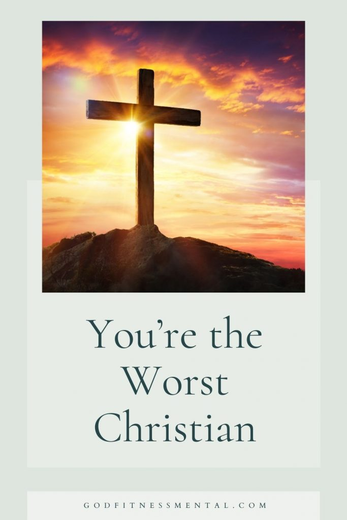 You're the Worst Christian