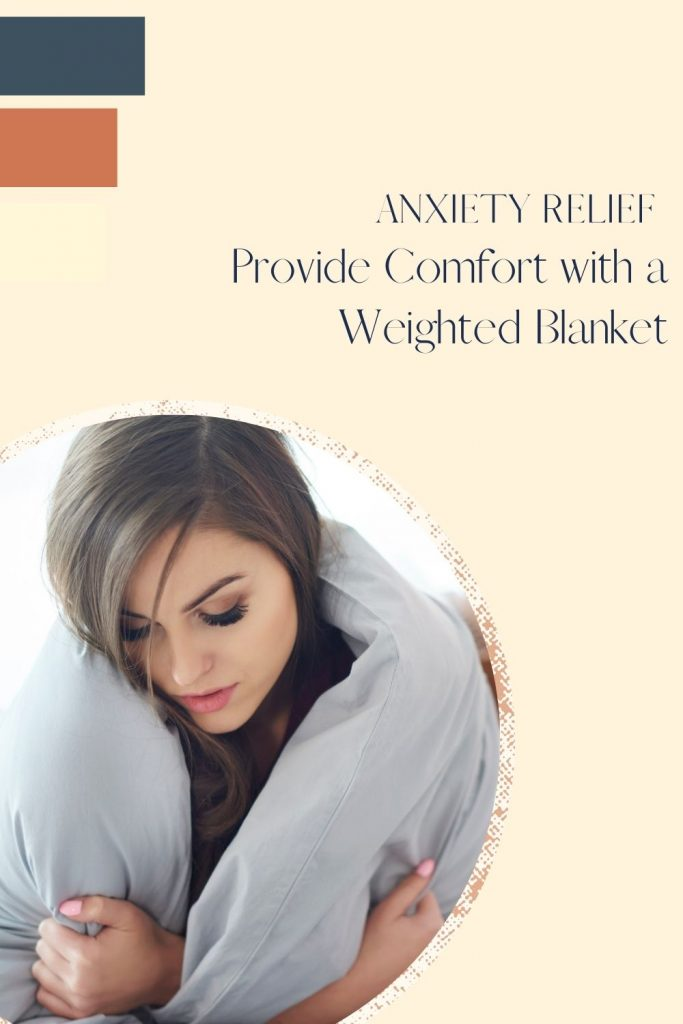 Anxiety Relief Provide Comfort with a Weighted Blanket