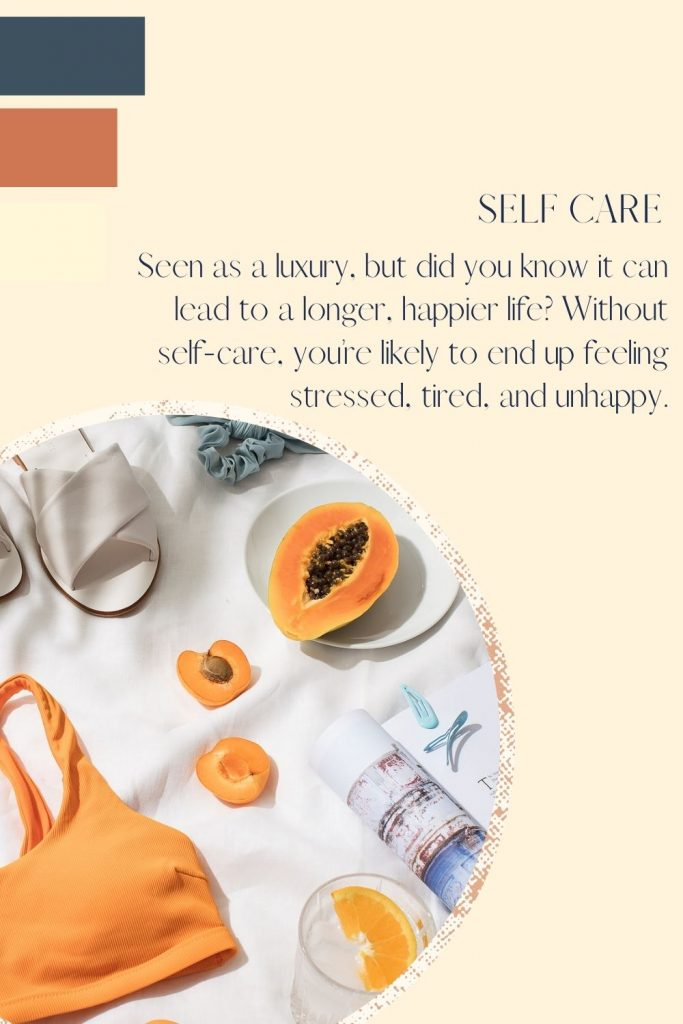 How the Lack of Self Care Can Lead to an Unhappy Life