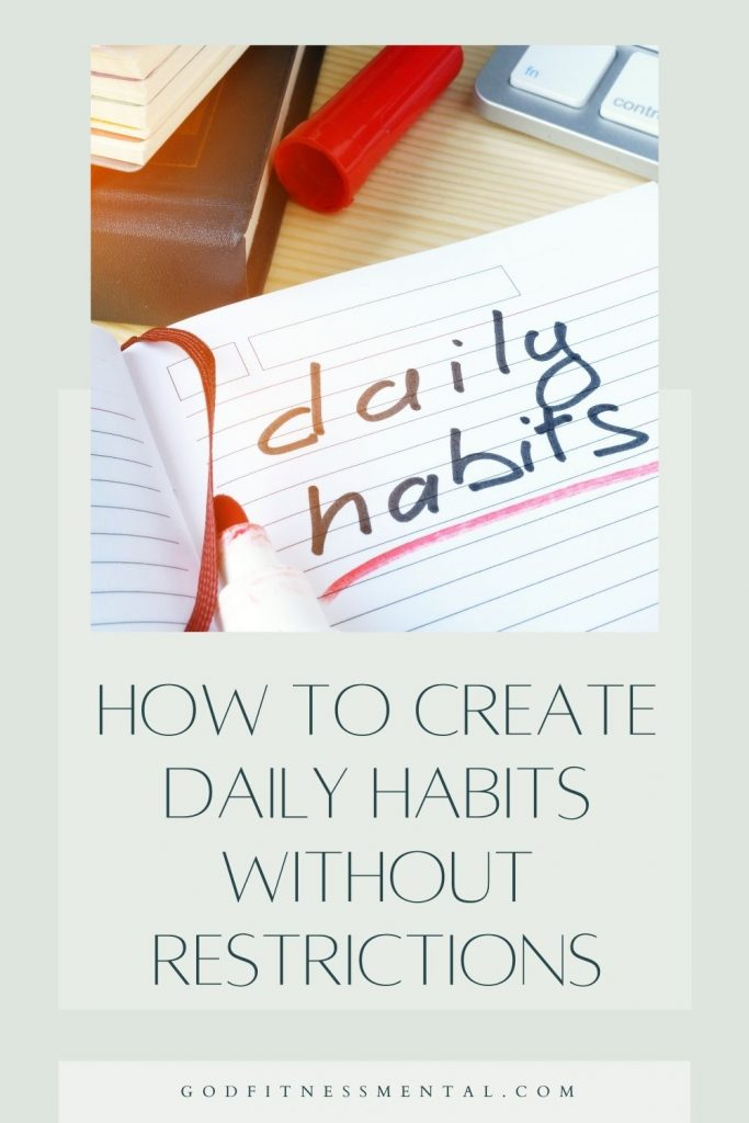 How to Create Daily Habits without Restrictions